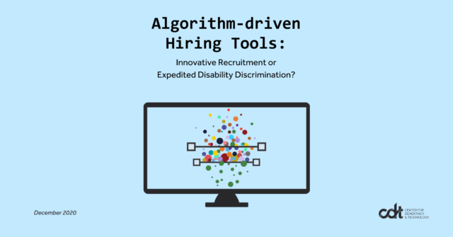 Report –Algorithm-driven Hiring Tools: Innovative Recruitment or Expedited Disability Discrimination