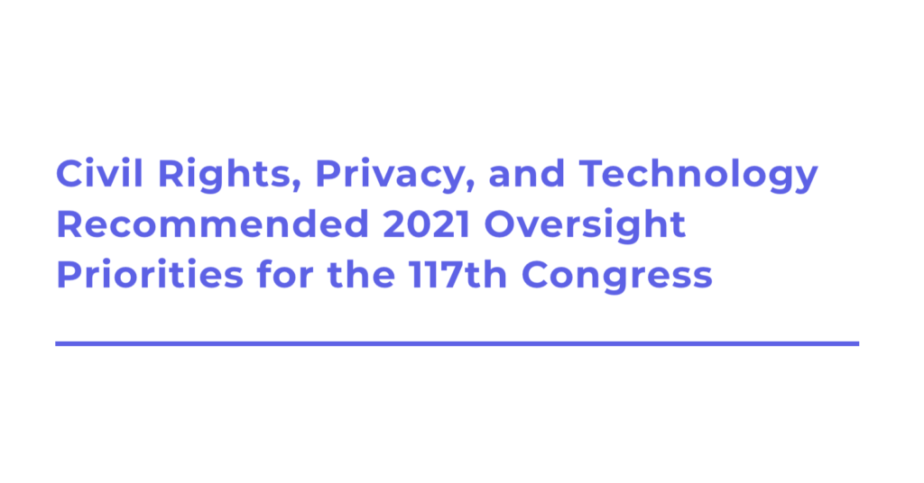 CDT and Leading Civil Rights and Technology Groups Urge 117th Congress to Tackle Civil Rights, Privacy, and Technology Legislation