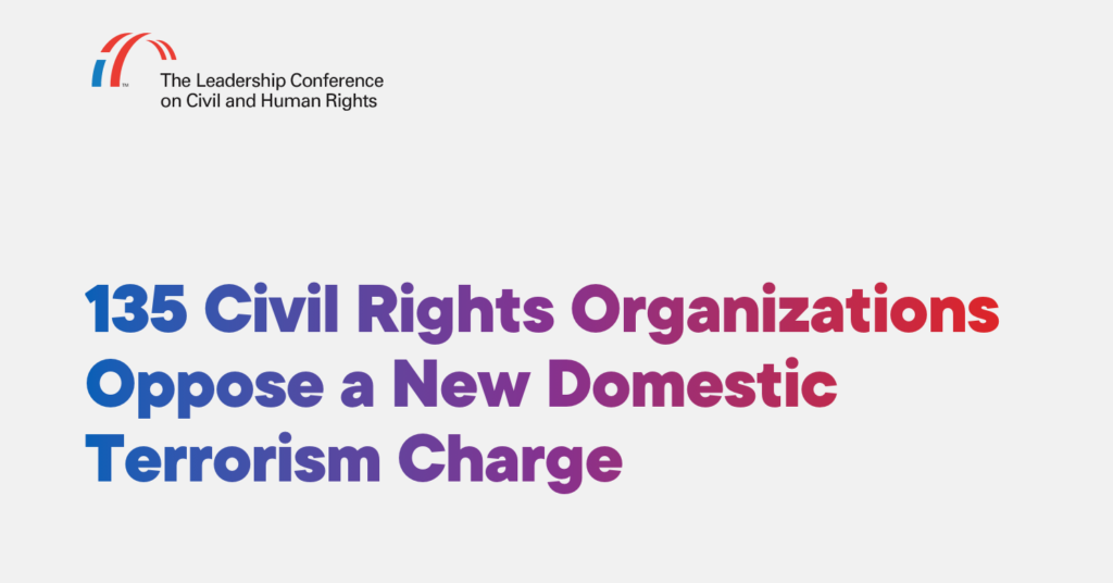 CDT Joins Leadership Conference 130 Other Leading Civil Rights Orgs in Opposition of New Domestic Terrorism Legislation