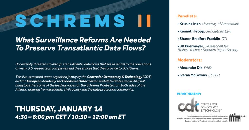 CDT Europe event –Schrems II: What Surveillance Reforms Are Needed To Preserve Transatlantic Data Flows? Januryar 14 2021