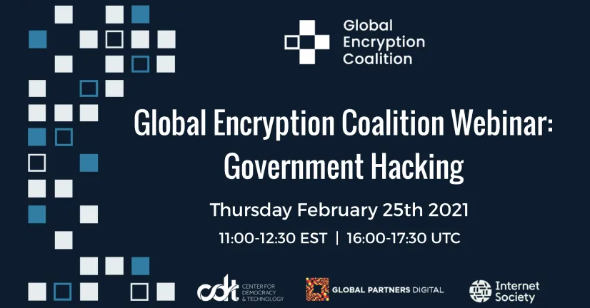 The Global Encryption Coalition's Webinar on Government Hacking