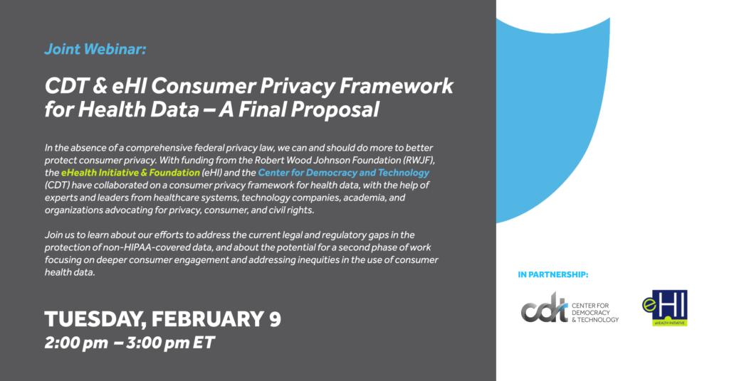 Webinar on February 9, 2021: CDT & eHI Consumer Privacy Framework for Health Data