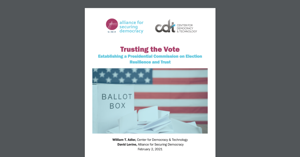 A CDT & ASD Joint Report – Trusting the Vote: Establishing a Presidential Commission on Election Resilience and Trust