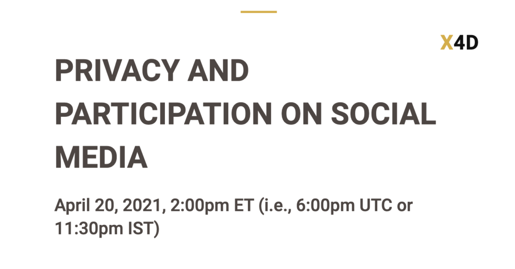 """Screen Shot of X4D event on April 20, 2021, entitled """"Privacy and Participation on Social Media."""""""