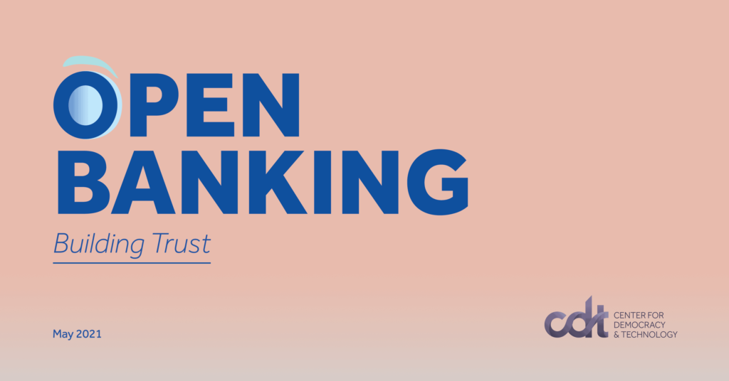 """CDT report, entitled """"Open Banking: Building Trust."""""""""""