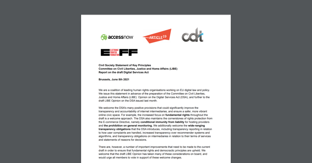 CDT Europe published on June 8, 2021 a joint civil society initiative urging members of the LIBE Committee to uphold key principles in the DSA. Screenshot of the title page of this letter.