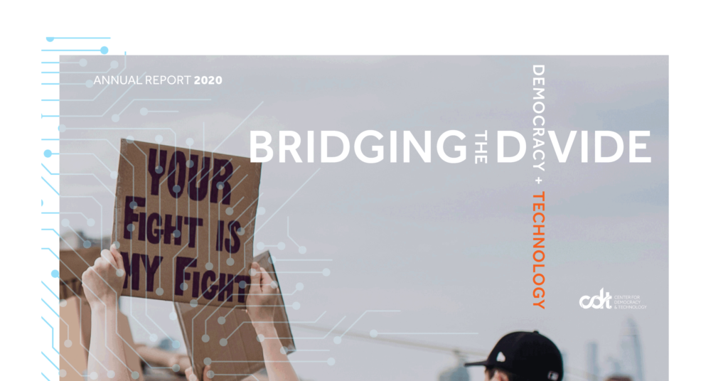 """Cover of CDT's 2020 Annual Report, entitled """"Bridging the Divide: Democracy + Technology."""" An image of a person holding a sign reading """"Your Fight is Our Fight,"""" on a bridge while protesting. Image is overlaid with a graphic of a circuit. Original image © Life Matters / Pexels."""