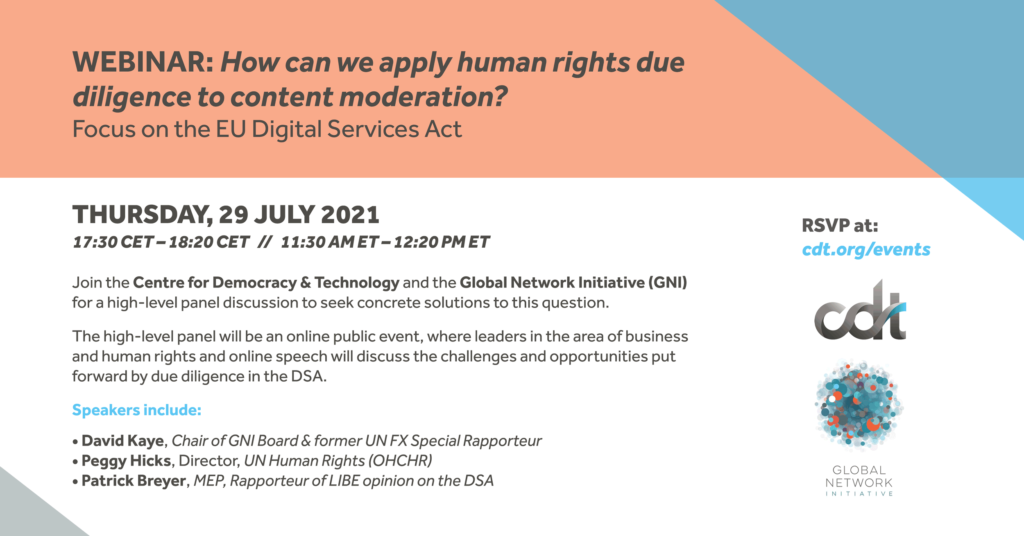 """A graphic detailing a CDT Europe event with GNI, entitled """"How can we apply human rights due diligence standards to content moderation? Focus on the EU Digital Services Act."""" Event on July 29, 2021. Grey text on a while, orange, and blue background."""