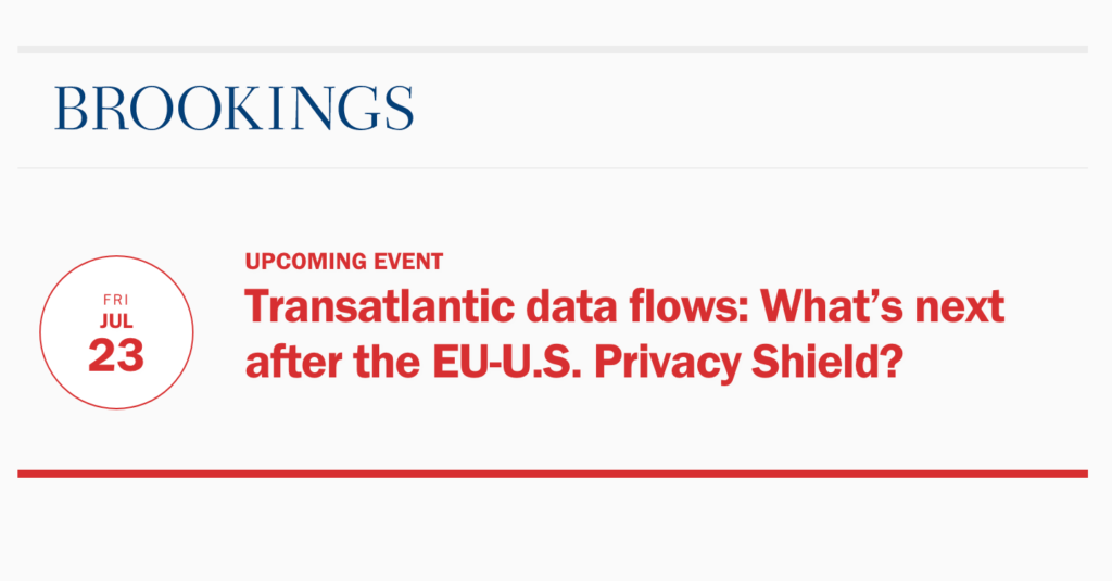 """Screenshot of an upcoming Brookings event, entitled """"Transatlantic data flows: Whats next after the EU-U.S. Privacy Shield?"""" Red text on a white background. CDT's Sharon Bradford Franklin is a speaker."""