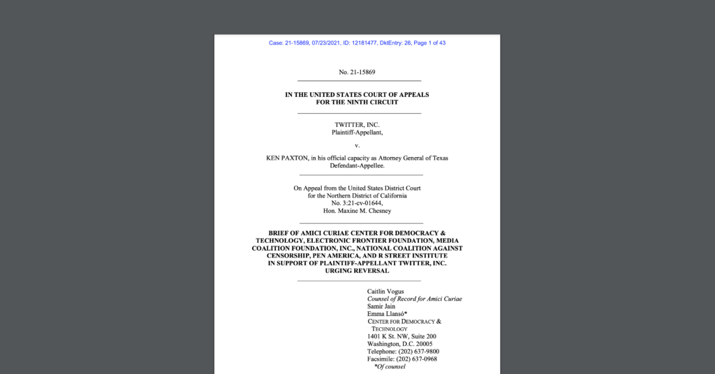 """CDT leads an amicus brief in support of Twitter, in the case """"Twitter v. Ken Paxton,"""" joined by EFF, Media Coalition Foundation, National Coalition Against Censorship, Pen America, and R Street Institute. Image of white document on dark grey background."""