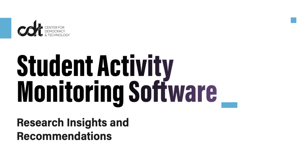 CDT's latest research insights and recommendations, this time examining student activity monitoring software. White background with black text and blue artifacts.
