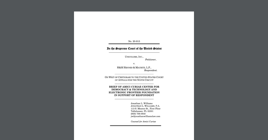 CDT and EFF filed an amicus brief at Supreme Court, in a case entitled Unicolors, Inc. v. H & M Hennes & Mauritz LP. White document on a dark grey background.