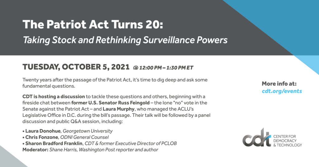 """Graphic for a CDT event entitled """"The Patriot Act Turns 20: Taking Stock and Rethinking Surveillance Powers."""" Event on October 5, 2021. More info at: cdt.org/events. White and dark grey text on dark grey and white backgrounds."""