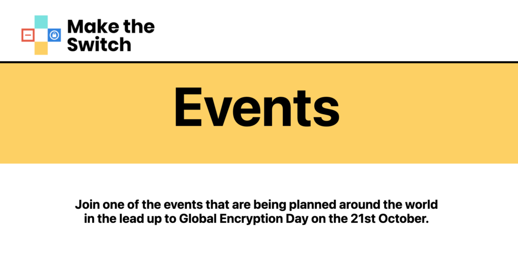 """CDT will be participating and helping lead Global Encryption Day in October 2021. Black text on white and yellow backgrounds, including Global Encryption Day's """"Make the Switch"""" logo."""