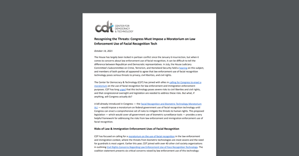 """This is a screenshot of a CDT issue brief, entitled """"Recognizing the Threats: Congress Must Impose a Moratorium on Law Enforcement Use of Facial Recognition Tech."""" White document on a dark grey background."""